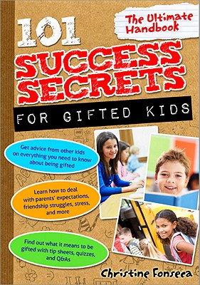 101 Success Secrets for Gifted Kids By Fonseca, Christine